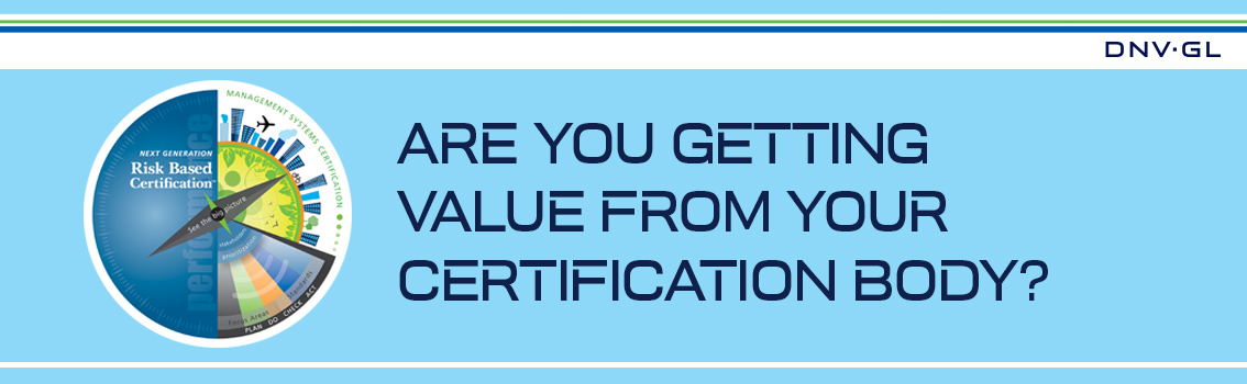 Are you getting value from your certification body